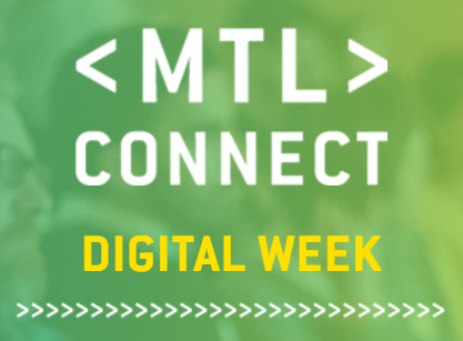 MTL Connecte Digital Week