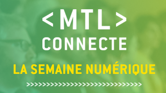 MTL Connecte Semaine Numerique